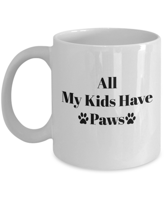 All My Kids Have Paws (version 1) - 11 Ounce Mug