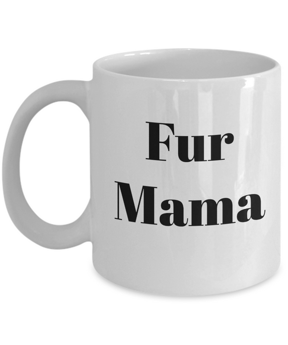 Fur Mama (version 1) - 11 Ounce Mug