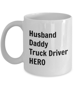 Husband Daddy Truck Driver HERO - 11 Ounce Mug