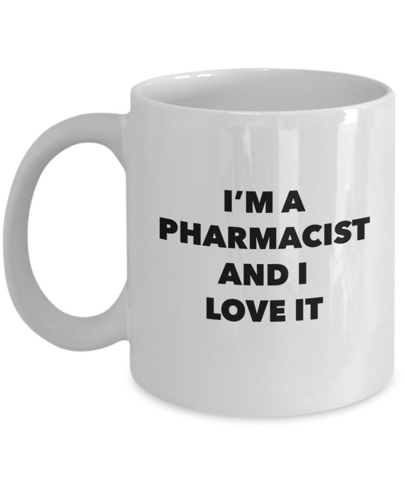 I'm A Pharmacist and I Love It - 11 Ounce Mug