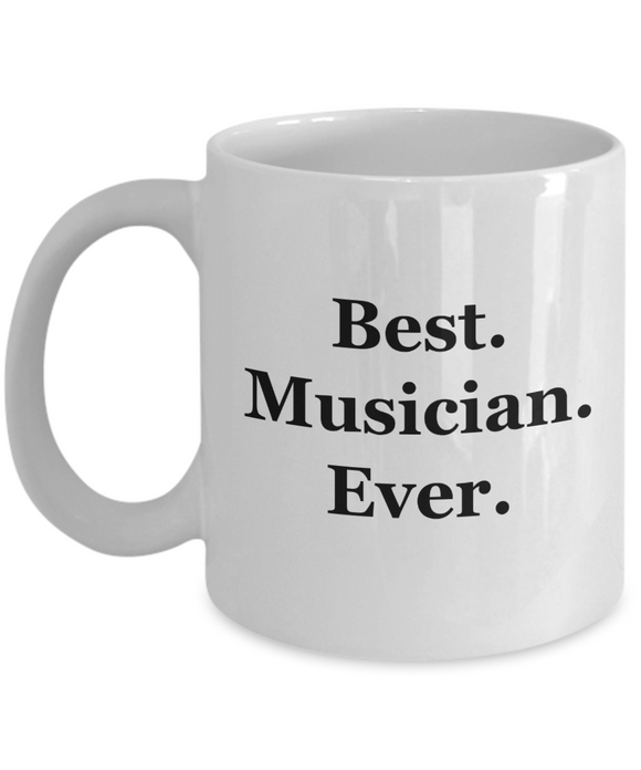 Best Musician Ever - 11 Ounce Mug