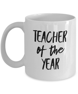 Teacher of the Year (version 4) - 11 Ounce Mug