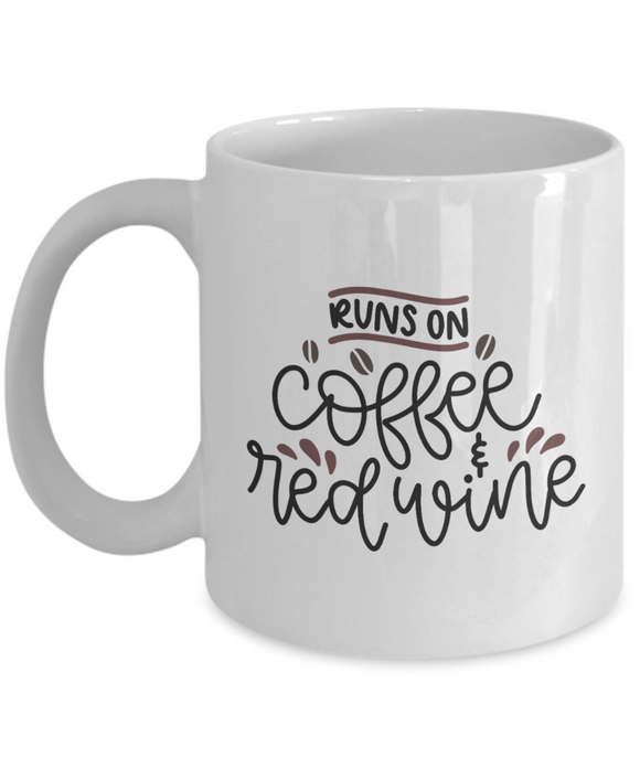 Runs On Coffee & Red Wine - 11 Ounce Mug