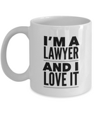 I'm A Lawyer and I Love It - version 2 - 11 Ounce Mug