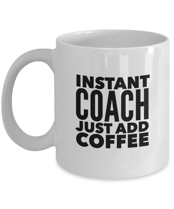 Instant Coach Just Add Coffee - version 1 - 11 Ounce Mug