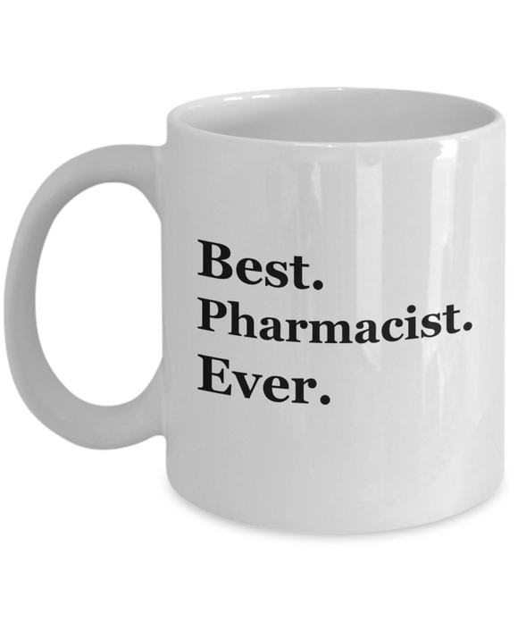 Best Pharmacist Ever - 11 Ounce Mug