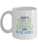Happy Father's Day to the Greatest Dad In The World - 11 Ounce Mug