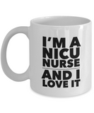 I'm A NICU Nurse and I Love It - version 1 - 11 Ounce Mug