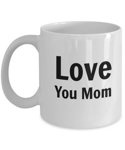 Love You Mom (version 1) - 11 Ounce Mug