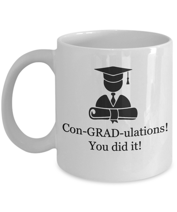 Con-GRAD-ulations  You did It - 11 Ounce Mug