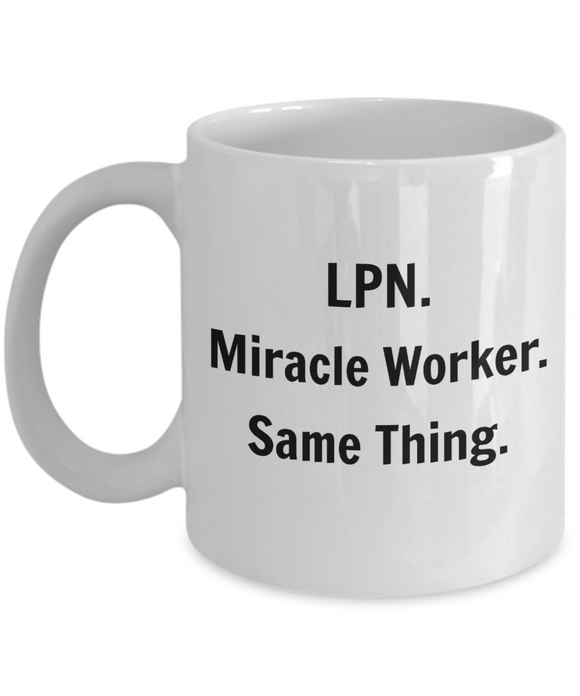 LPN. Miracle Worker. Same Thing. - 11 Ounce Mug