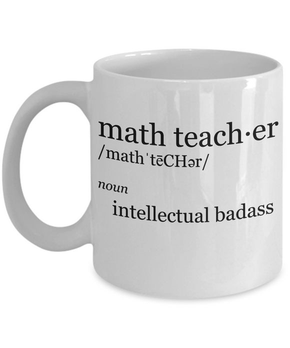 Math Teacher Intellectual Badass - 11 Ounce Mug