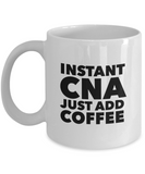 Instant CNA Just Add Coffee - version 1 - 11 Ounce Mug