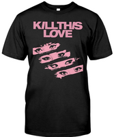 kill this love shirt