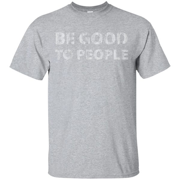 Be good to people shirt