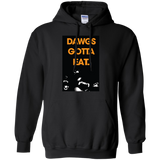 Dawgs gotta eat shirt