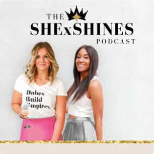The SHE x SHINES Podcast