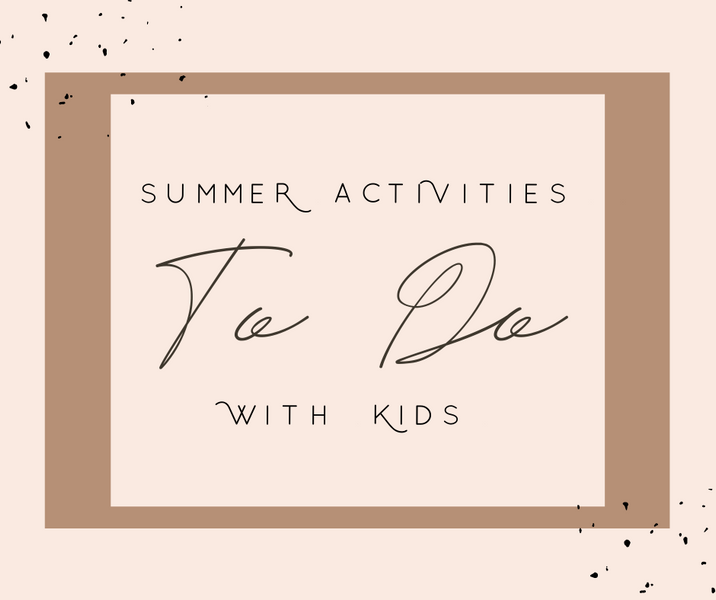 Summer Holiday Ideas To Do With Kids!