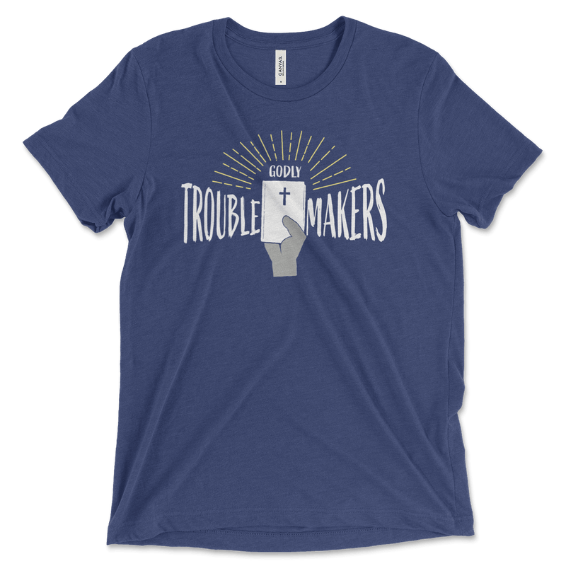 Godly Trouble Makers | T-Shirt
