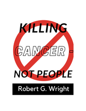 "Load image into Gallery viewer, 4th Addition"" Killing Cancer Not People""  The Raw Truth about Cancer"