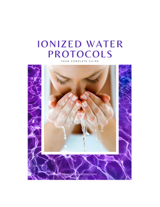 The Ultimate Ionized Water Protocols Guide (digital)