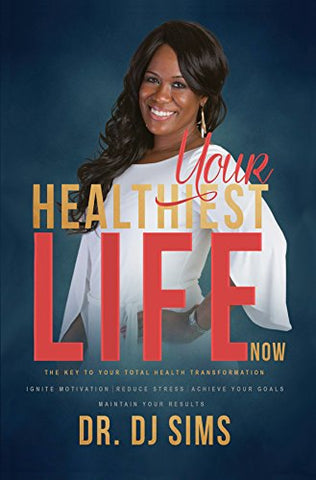 Dr DJ - Your Healthiest Life Now