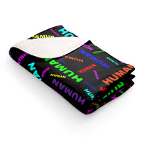 be human, human Sherpa Fleece Blanket (bright rainbow and black all over print)