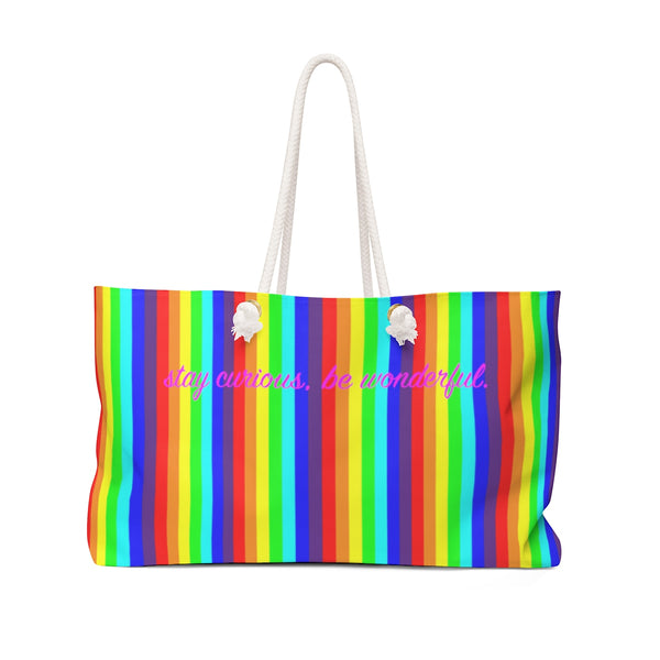 stay curious, be wonderful. rainbow candy stripe Weekender Bag