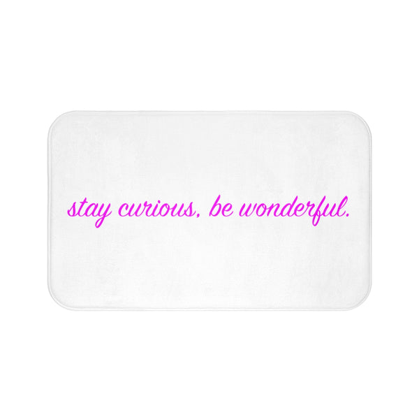 stay curious, be wonderful Bath Mat (pink on white print)