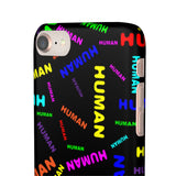 """be human"" human Snap Cases (bright rainbow and black all over print)"
