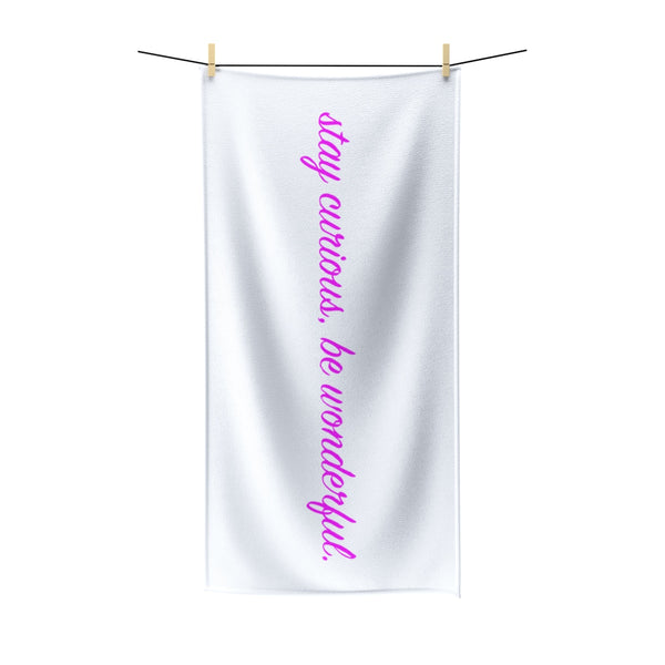 stay curious, be wonderful. Polycotton Towel (pink on white print)