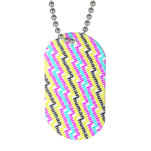 human just like you cmyk Dog Tag