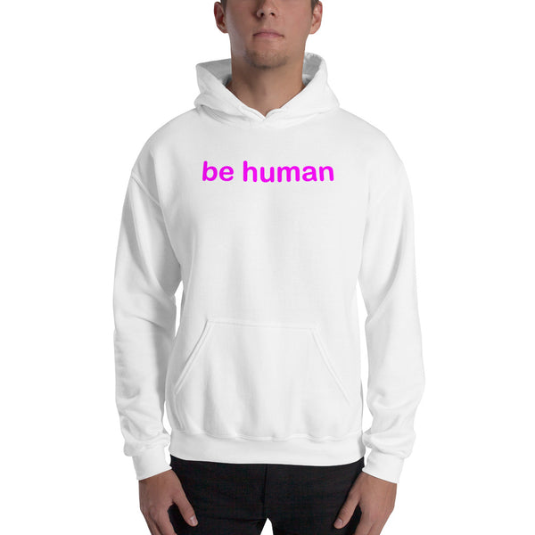 """be human"" Hooded Sweatshirt (pink graphic)"