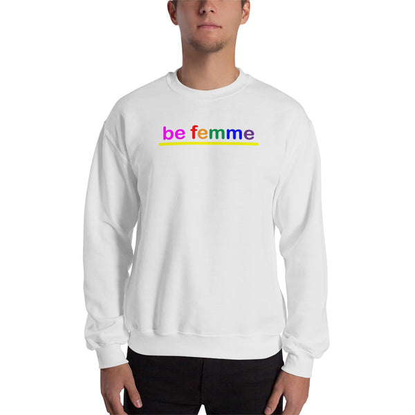 """be femme"" Sweatshirt (rainbow graphic)"