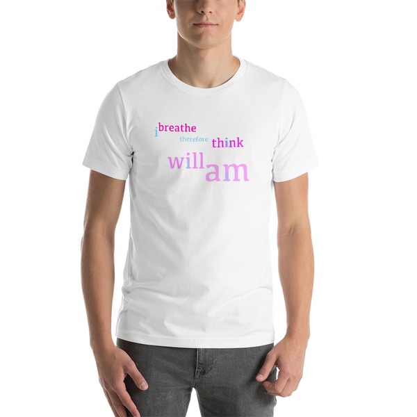 i breath therefore i think i will i am all gender T-Shirt