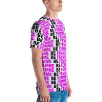 """be femme"" Men's T-shirt (pink and black all over graphic)"