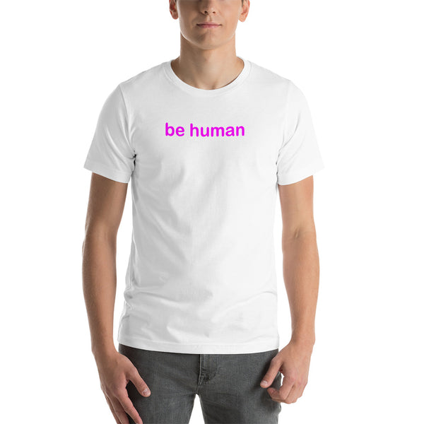 be human Short-Sleeve Unisex T-Shirt (pink graphic)