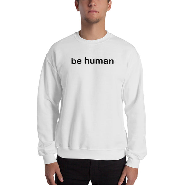 """be human"" Sweatshirt (black graphic)"