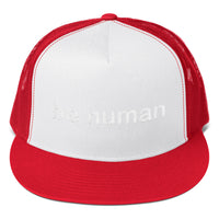 """be human"" Trucker Cap (white embroidery)"