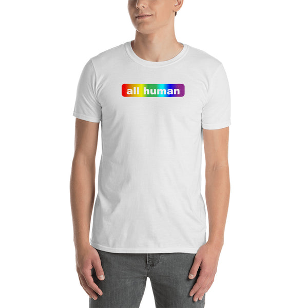 """all human"" Short-Sleeve Unisex T-Shirt (white and rainbow graphic)"