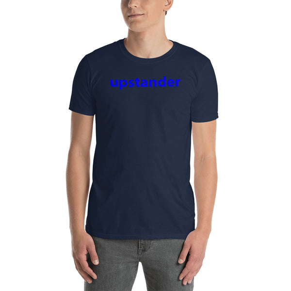 """be upstander"" upstander promo line Short-Sleeve Unisex T-Shirt (blue graphic)"
