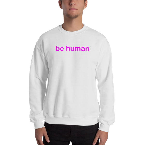"""be human"" Sweatshirt (pink graphic)"