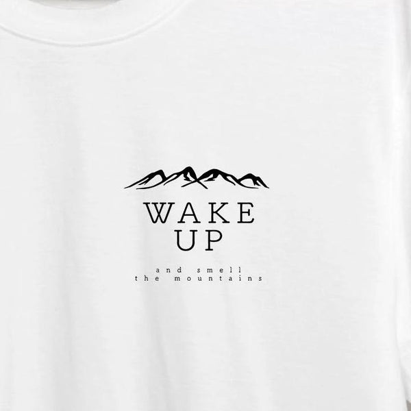 Wake Up and Smell the Mountains T-Shirt