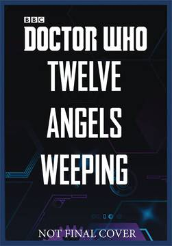 DOCTOR WHO TWELVE ANGELS WEEPING HC