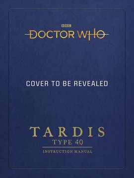DOCTOR WHO TARDIS TYPE FORTY INSTRUCTION MANUAL HC (C: 0-1-0