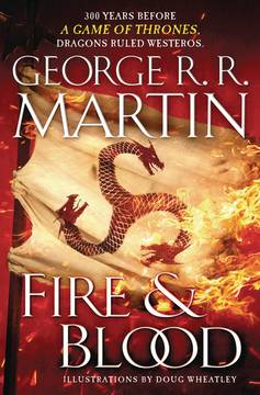 FIRE & BLOOD 300 YEARS BEFORE A GAME OF THRONES HC (C: 0-1-0