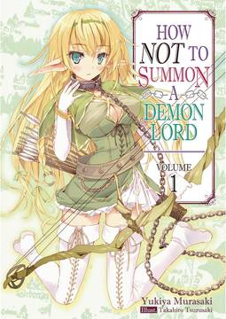 How Not To Summon Demon Lord Light Novel Vol 01 (C: 1-1-0)