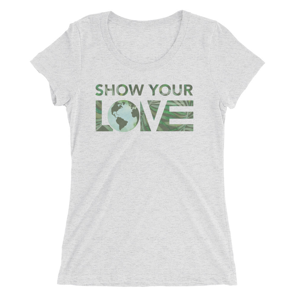 Show Your Love Earth Women's Slim Fit