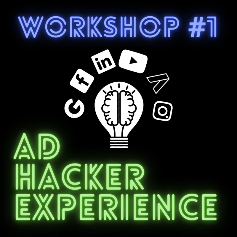 Ad Hacker Experience Workshop | Build Highly Targeted Facebook Ads to Drive Paid Traffic