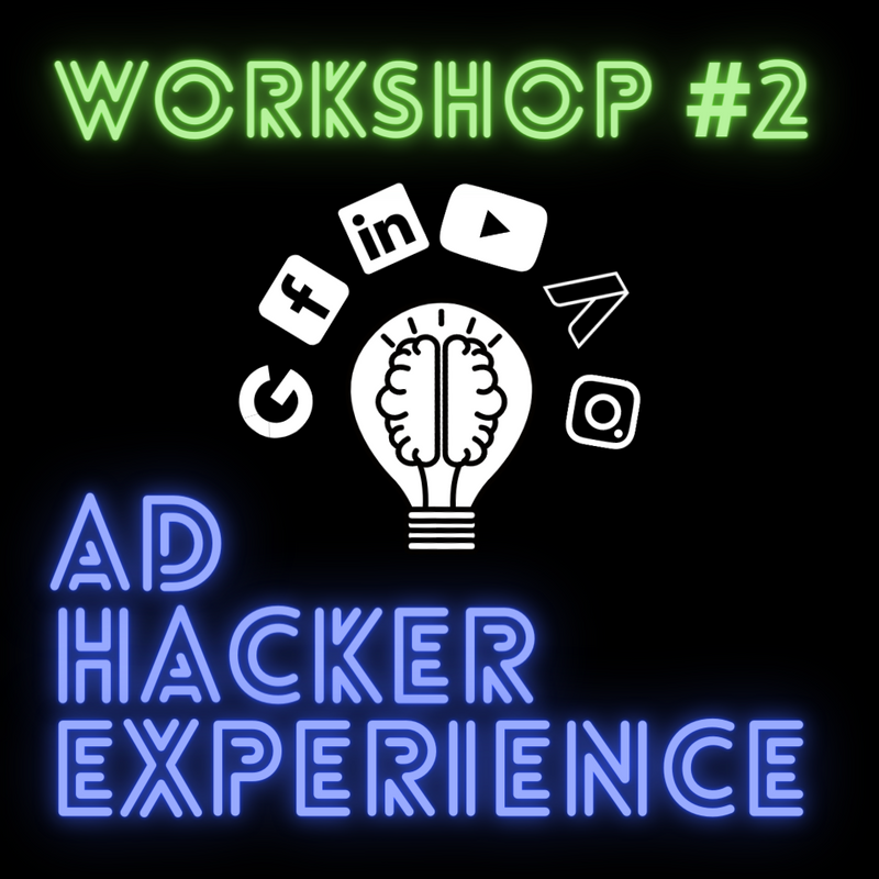 Ad Hacker Experience Workshop | Master Organic Traffic and Targeting